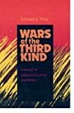 Wars of the Third Kind, Edward E. Rice, 0520062361