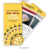 Max McCalman's Wine and Cheese Pairing Swatchbook: 50 Pairings to Delight Your Palate