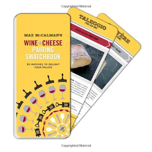 Max McCalman's Wine and Cheese Pairing Swatchbook: 50 Pairings to Delight Your Palate by Max McCalman