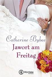 Jawort am Freitag (Eine Braut für jeden Tag 3) (German Edition)