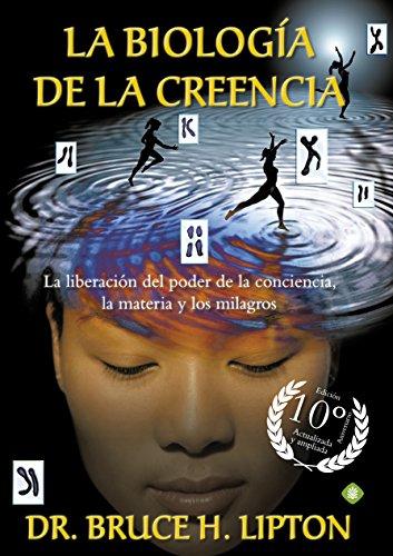La Biologia De La Creencia 10ª Edicion Aniversario (Palmyra)