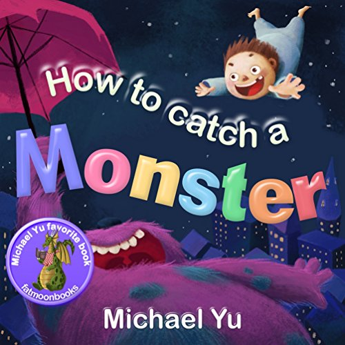 books-for-kids-how-to-catch-a-monster-childrens-picture-book-about-a-boy-and-a-cookie-eating-monster