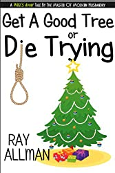 Get A Good Tree Or Die Trying: A Christmas Story (English Edition)