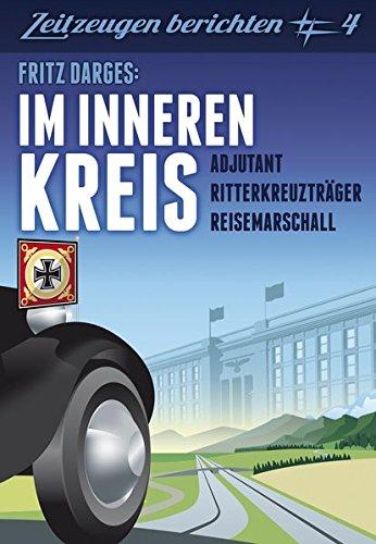Im inneren Kreis: Adjutant – Reisemarschall - Ritterkreuzträger