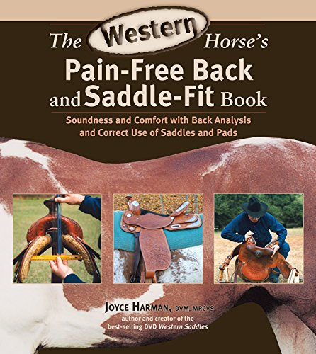 The Western Horse's Pain-Free Back and Saddle-Fit Book: Soundness and Comfort with Back Analysis and Correct Use of Saddles and Pads (English Edition)