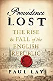 img - for Providence Lost: The Rise and Fall of the English Republic book / textbook / text book