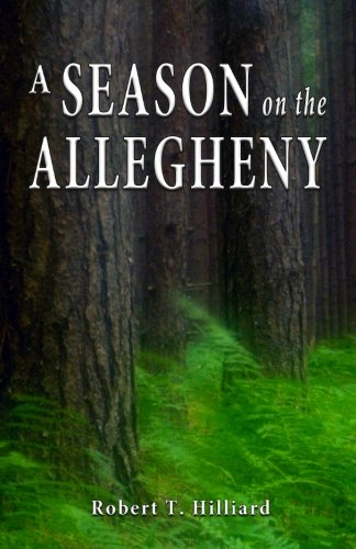 Book: A Season on the Allegheny by Robert T. Hilliard