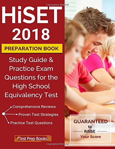 HiSET 2018 Preparation Book: Study Guide & Practice Exam Questions for the High School Equivalency Test