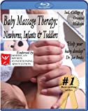 Baby Massage Therapy: Newborns, Infants & Toddlers Instructional Video [Blu-ray]