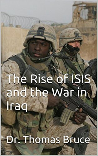 The Rise of ISIS and the War in Iraq by [Bruce, Dr. Thomas]