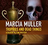 Front cover for the book Trophies and Dead Things by Marcia Muller