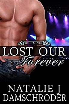 Lost Our Forever (Blue Silver Book 1) by [Damschroder, Natalie J.]