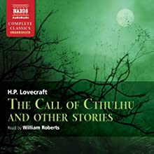 Call of Cthulhu and Other Stories Audiobook by H. P. Lovecraft Narrated by William Roberts