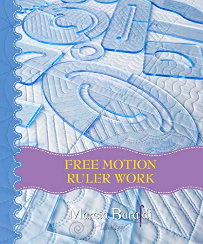 Free-Motion Ruler Work: Beautiful and easy designs to create with Rulers