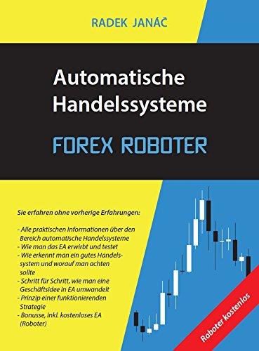 Automatische Handelssysteme FOREX ROBOTER Taschenbuch – 25. September 2017 Radek Janáč Tribun EU 8026313305 Business & Karriere