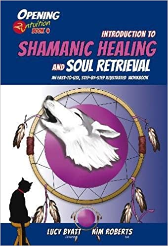 Introduction to Shamanic Healing and Soul Retrieval: An Easy