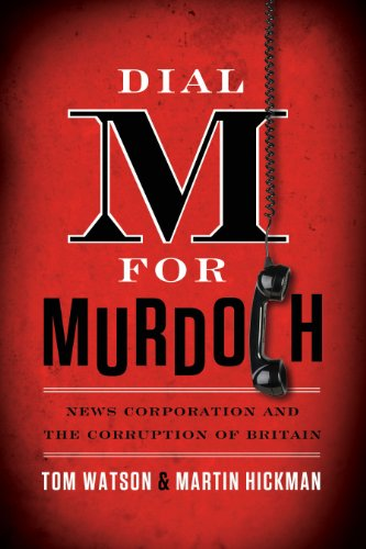 dial-m-for-murdoch-news-corporation-and-the-corruption-of-britain