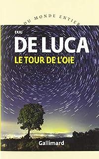 Le tour de l'oie, De Luca, Erri