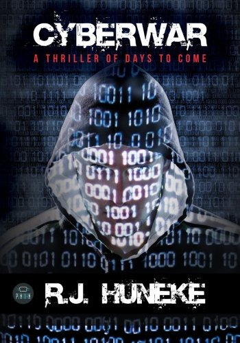 Cyberwar: A thriller of days to come