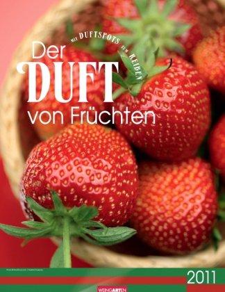 Der Duft von Früchten 2011: Farbfotos mit Duftspot zum Reiben
