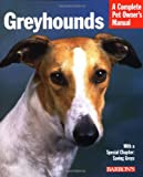 Greyhounds (Complete Pet Owner's Manuals)