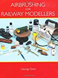 Airbrushing for Railway Modellers, George Dent, 1847972659
