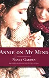 Annie on My Mind, Nancy Garden, 0374400113
