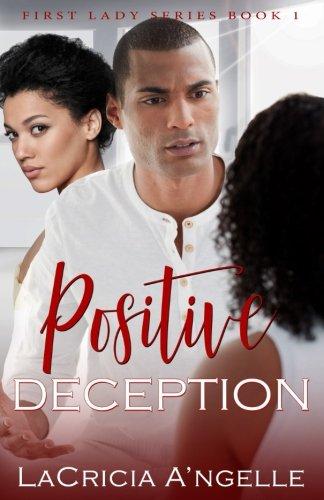 Read Online Positive Deception (First Lady Series) (Volume 1) ebook