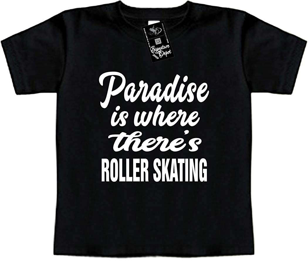 Toddler Tee Paradise is Where Theres Roller Skating Funny Baby T-Shirt