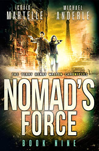 Nomad's Force: A Kurtherian Gambit Series (Terry Henry Walton Chronicles Book 9) (Paris Chronicle Books)