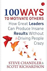 100 Ways to Motivate Others Paperback
