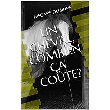 Un cheval, combien ça coûte? (French Edition)
