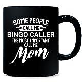 Some Call Me Bingo Caller The Most Important Call Me Mom - Mug