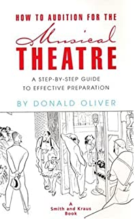 how to audition for the musical theatre a step by step guide to