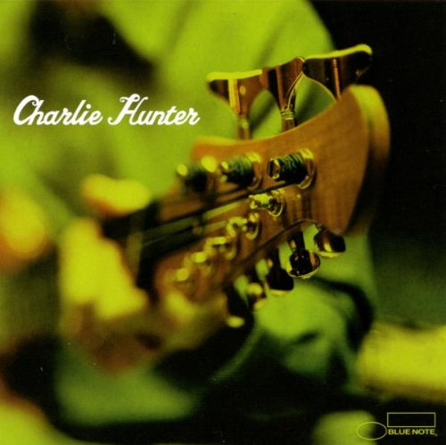 Charlie Hunter by Blue Note Records