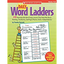 Daily Word Ladders: Grades 4-6: 100 Reproducible Word Study Lessons That Help Kids Boost Reading, Vocabulary, Spelling and Phonics Skills - Independently!