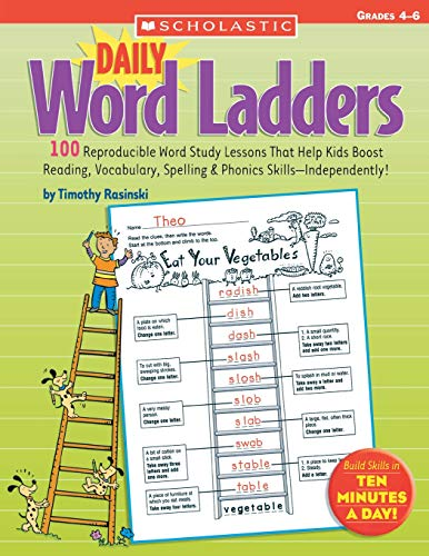 Daily Word Ladders: Grades 4–6: 100 Reproducible Word Study Lessons That Help Kids Boost Reading, Vocabulary, Spelling & Phonics Skills—Independently! ()