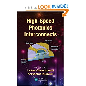 High-Speed Photonics Interconnects (Devices, Circuits, and Systems) Lukas Chrostowski and Krzysztof Iniewski