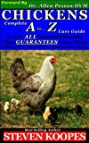 CHICKENS Complete A to Z Care Guide