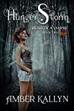 Hungerstorm (Heart of a Vampire, Book 2)