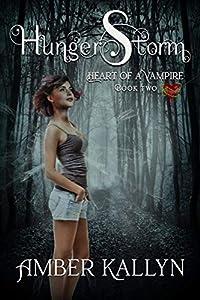 Hungerstorm (Heart of a Vampire, Book 2)