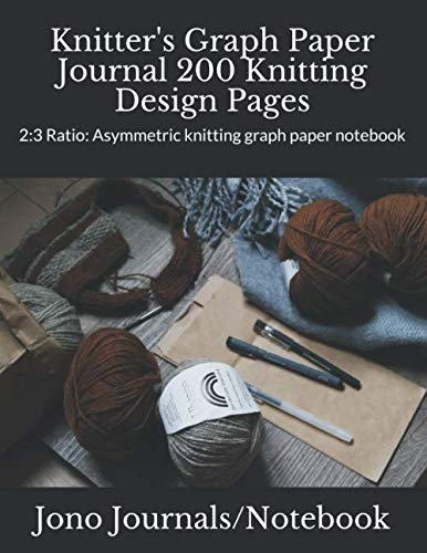 Knitter's Graph Paper Journal 200 Knitting Design Pages: 2:3 Ratio: Asymmetric knitting graph paper notebook