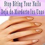 Stop Biting Your Nails Self Hypnosis (Spanish): Deja de Morderte las Unas | Erika M. Parez