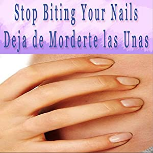 Stop Biting Your Nails Self Hypnosis (Spanish) Audiobook