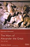 The Wars of Alexander the Great, Alice Heckel and Waldemar Heckel, 1841764736