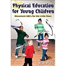 Physical Education for Young Children:Movemnt ABCs for Little One