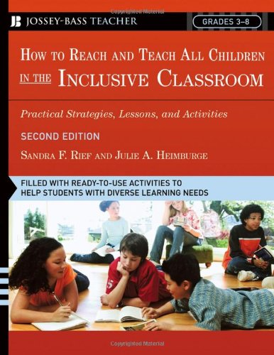 How To Reach and Teach All Children in the Inclusive Classroom: Practical Strategies, Lessons, and Activities, 2nd Edition