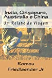India, Cingapura, Australia e China, Romeu Friedlaender Jr, 1494363348