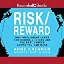 Risk/Reward: Why Intelligent Leaps and Daring Choices Are the Best Career Moves You Can Make Right Now Audiobook by Anne Kreamer Narrated by Christina Moore