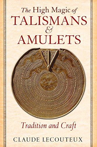 The High Magic of Talismans and Amulets: Tradition and Craft